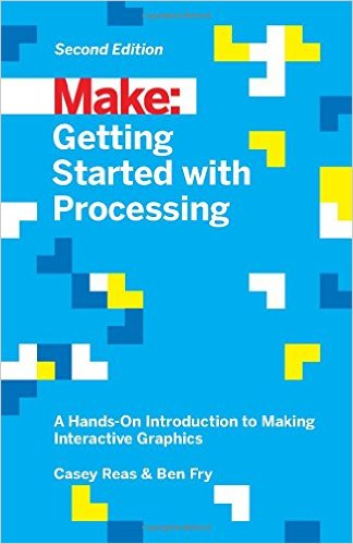 Getting Started with Processing 2nd Ed.